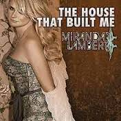"Miranda Lambert, ""The House that Built Me"""