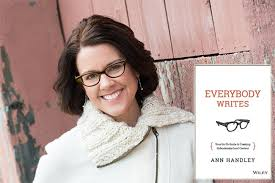 Ann Handley, Everybody Writes, content, content marketing, brand journalism, book on writing better, how to write better, improve your writing, public relations
